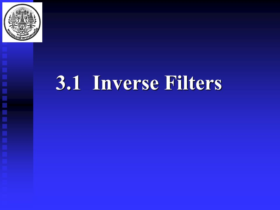 3.1 Inverse Filters