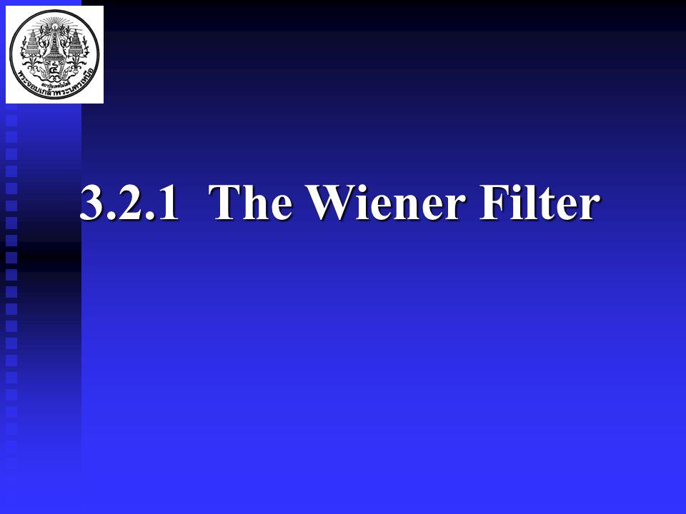 3.2.1 The Wiener Filter