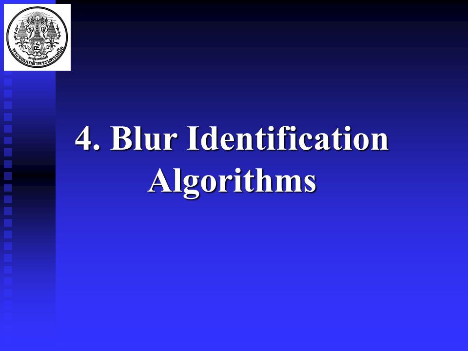 4. Blur Identification Algorithms