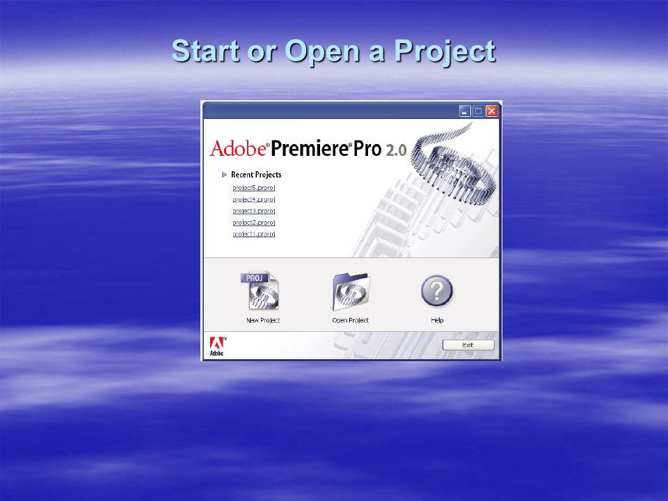 Start or Open a Project