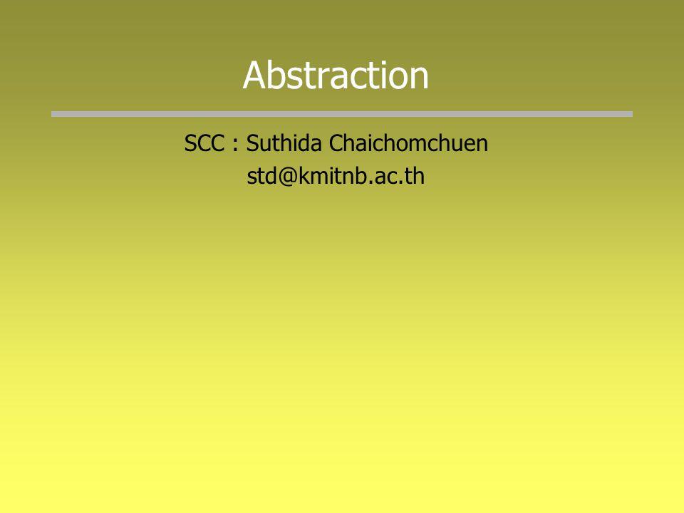 Abstraction SCC : Suthida Chaichomchuen std@kmitnb.ac.th