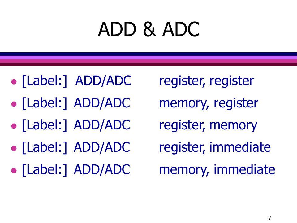 18 AAS : ASCII Adjust for Subtraction l ปรับค่าของผลลัพธ์จากการลบเลขฐานสิบ โดยที่ผลลัพธ์ที่จะปรับค่าต้องอยู่ใน AL l AAS จะเปลี่ยนค่าใน AL เป็น unpacked decimal digit โดยจะพิจารณาจาก ถ้า 4 บิตล่างของ AL มีค่า 0-9 จะทำให้ 4 บิตบนของ AL มีค่า 0 แฟลก AF และ CF เป็น 0 ด้วย
