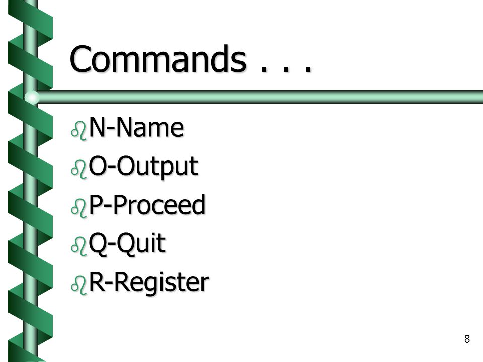 8 Commands...  N-Name  O-Output  P-Proceed  Q-Quit  R-Register