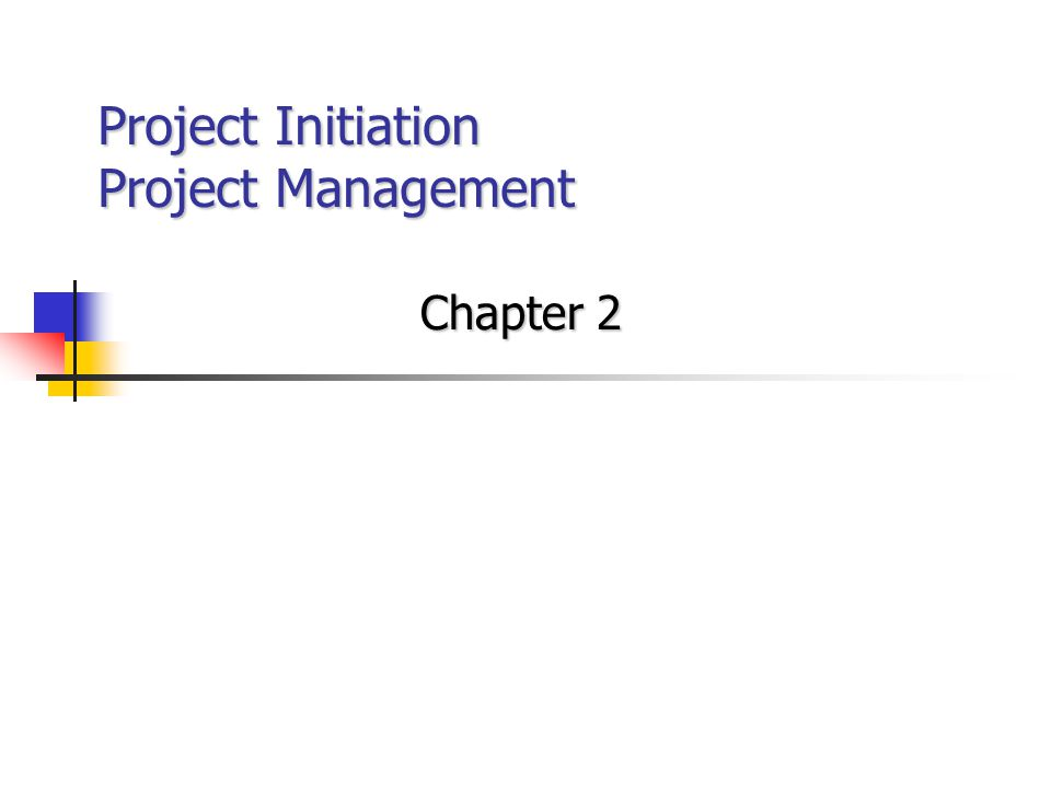 Project Initiation Project Management Chapter 2