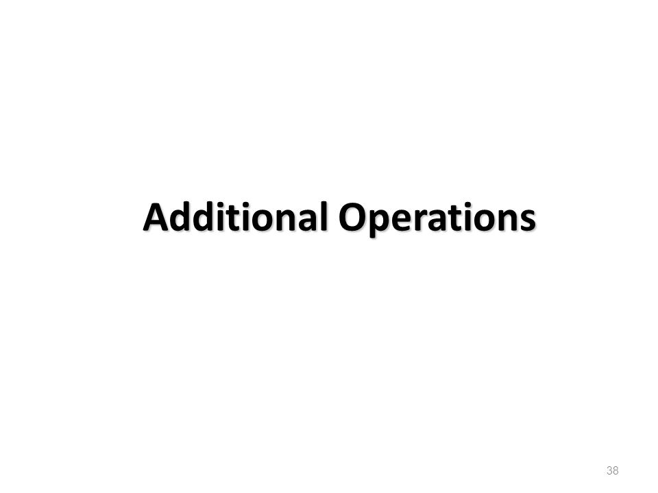 Additional Operations 38