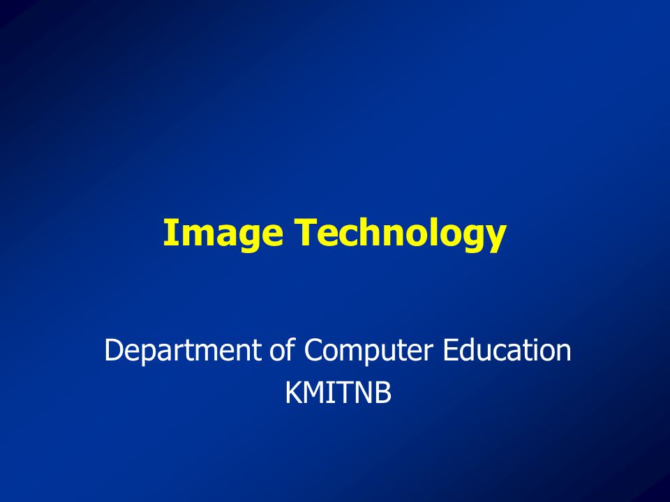 Image Technology Department of Computer Education KMITNB