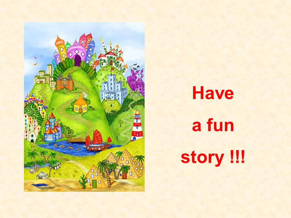 Have a fun story !!!