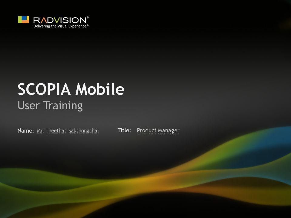 Name: Title: SCOPIA Mobile User Training