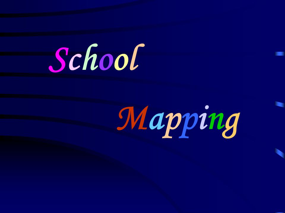 SchoolSchool MappingMapping