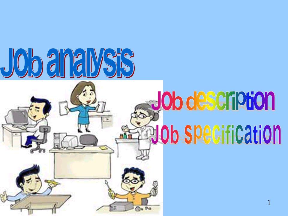 12 การวิเคราะห์งาน เป็นกระบวนการที่มีระบบในการกำหนดทักษะ หน้าที่ ความรู้ที่ต้องการสำหรับงานใดงานหนึ่ง ขององค์การ โดยปกติจะมี นักวิเคราะห์งาน (Job analyst) ทำหน้าที่ รวบรวม จำแนก ประเมิน และจัดระบบเกี่ยวกับตำแหน่งต่างๆ ในองค์การ