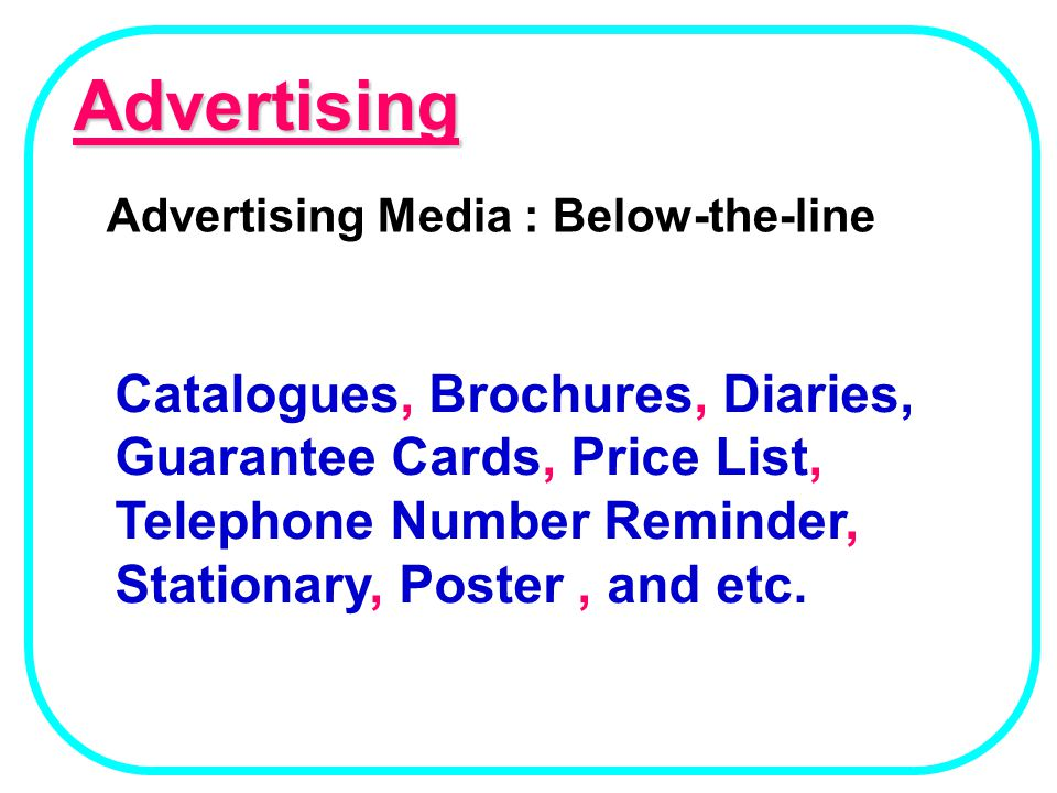Advertising Advertising Media : Below-the-line Catalogues, Brochures, Diaries, Guarantee Cards, Price List, Telephone Number Reminder, Stationary, Pos