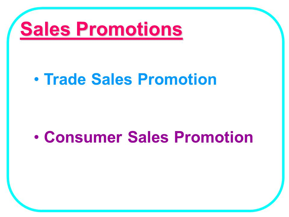 Trade Sales Promotion Consumer Sales Promotion