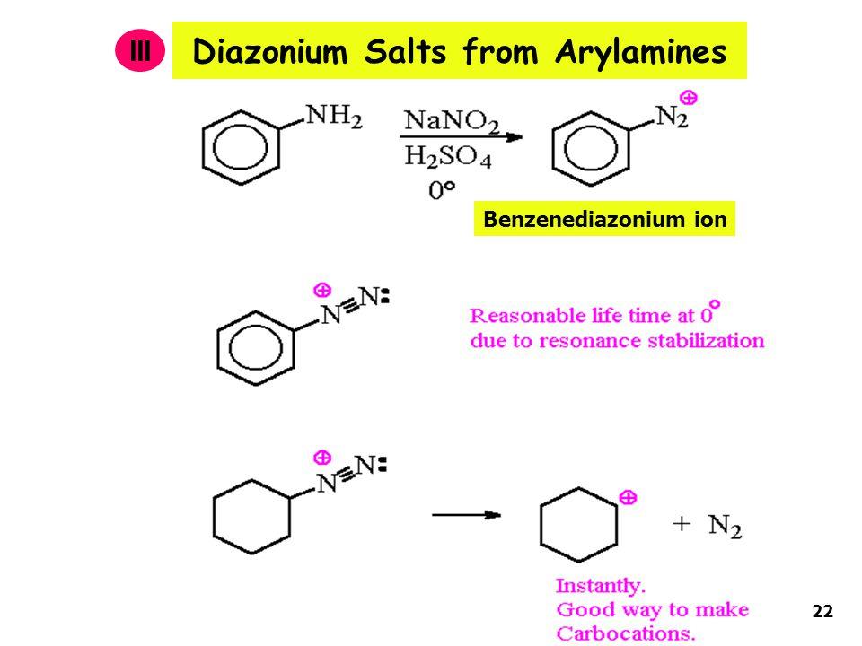 III Benzenediazonium ion Diazonium Salts from Arylamines 22