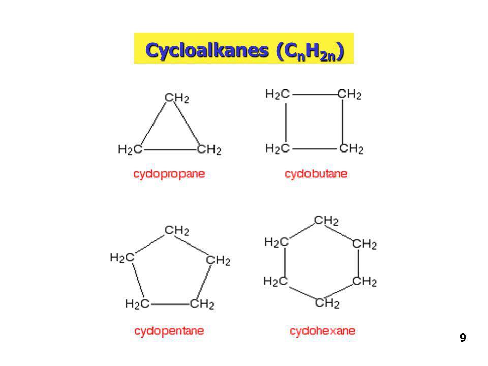 Cycloalkanes (C n H 2n ) 9