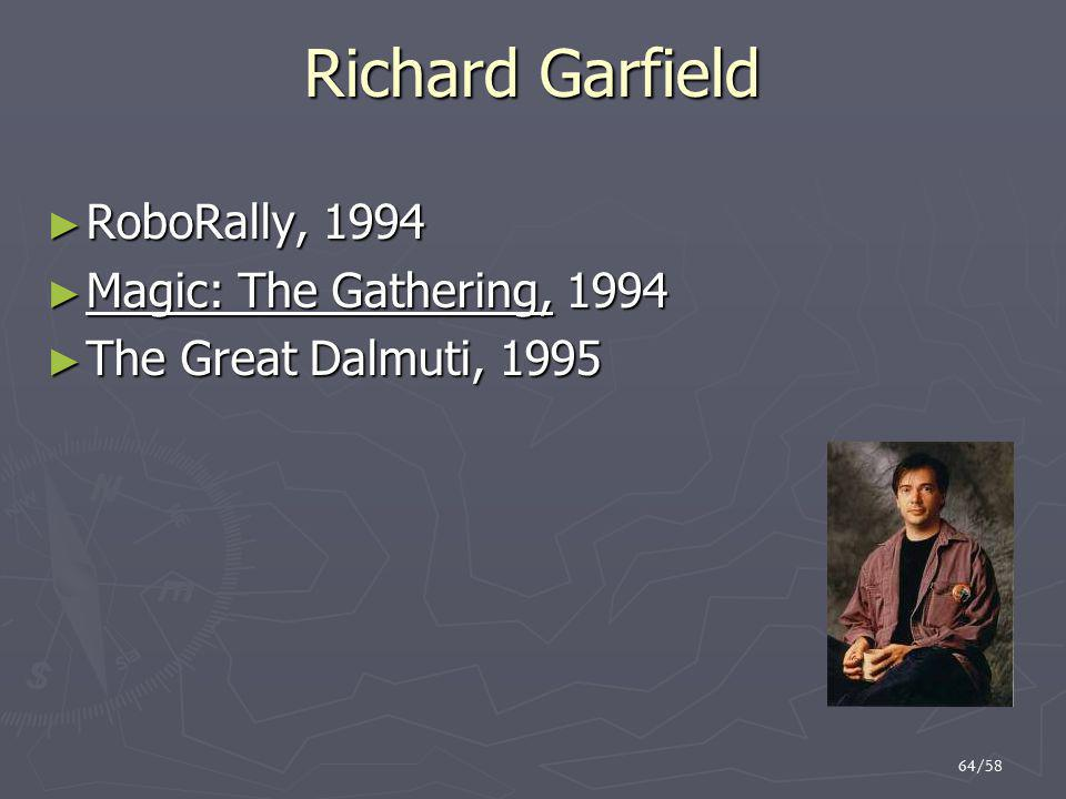 64/58 Richard Garfield ► RoboRally, 1994 ► Magic: The Gathering, 1994 ► The Great Dalmuti, 1995