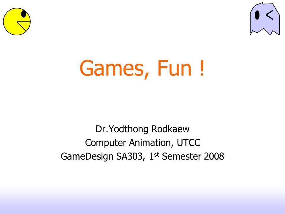 Challenge Fun = Challenge = ความท้าทาย นักเล่นเกมต้องการความท้าทายความสามารถในการ เล่นเกม เพื่อที่จะเอาชนะเกม Time Challenge Dexterity Challenge Endurance Challenge Memory/Knowledge Challenge Cleverness/Logic Challenge Resource Control Challenge Luck Challenge REF:beginning Game Level Design, John Feil, Marc Scattergood