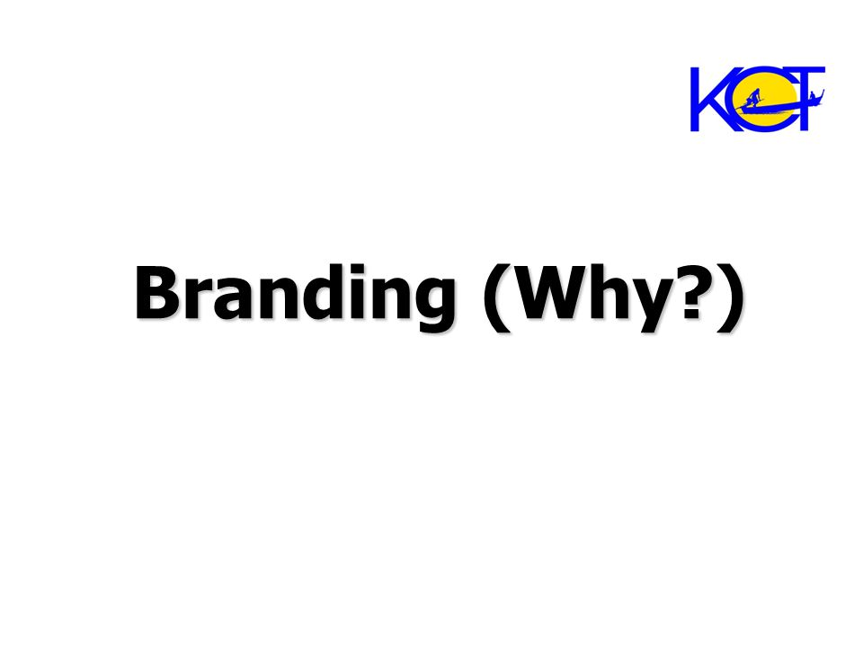 Branding (Why?)