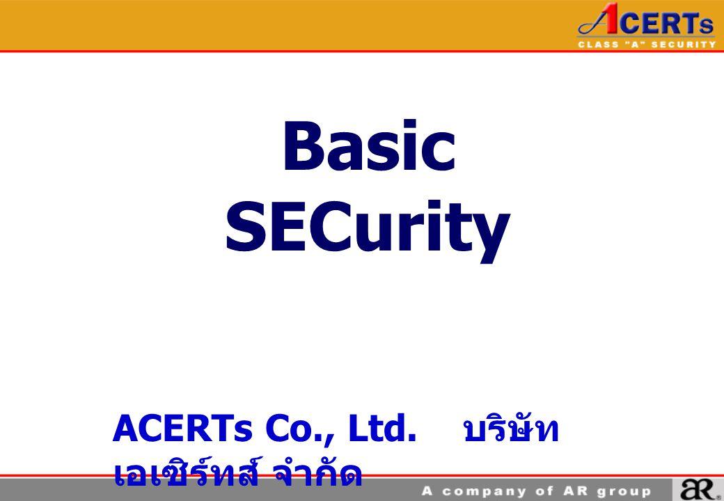 Basic SECurity ACERTs Co., Ltd. บริษัท เอเซิร์ทส์ จำกัด