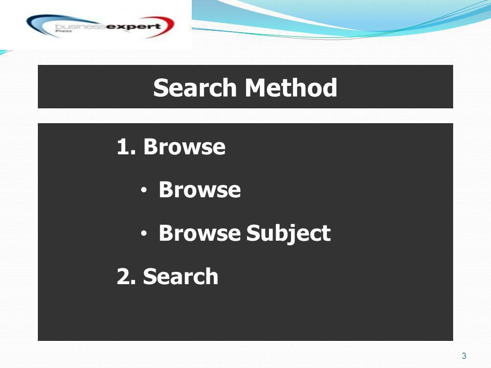 1. Browse Browse Browse Subject 2. Search Search Method 3