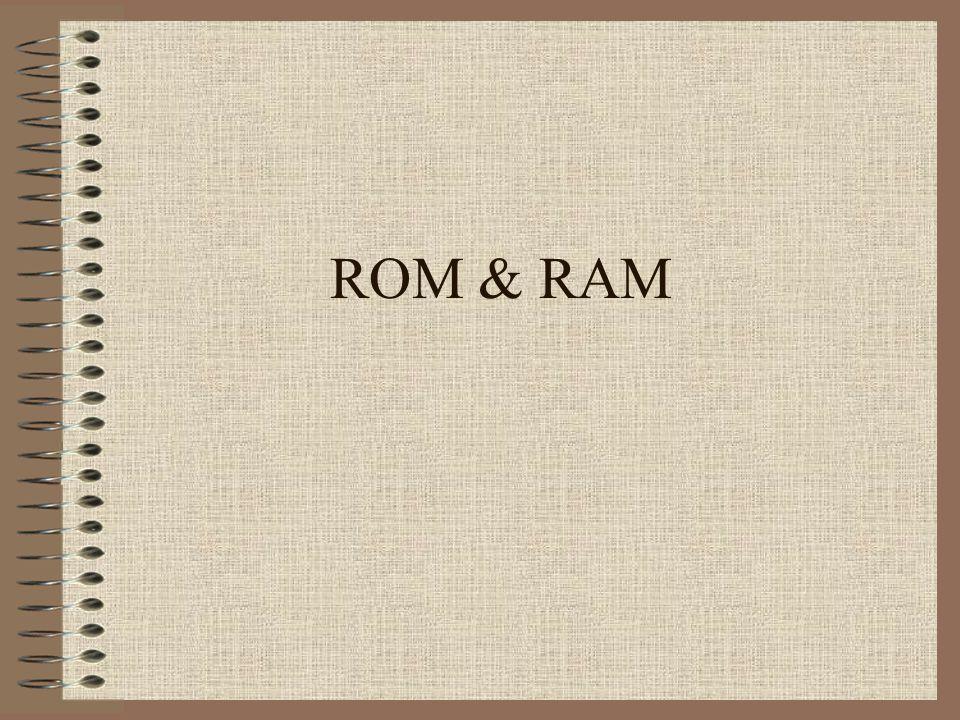 ROM & RAM