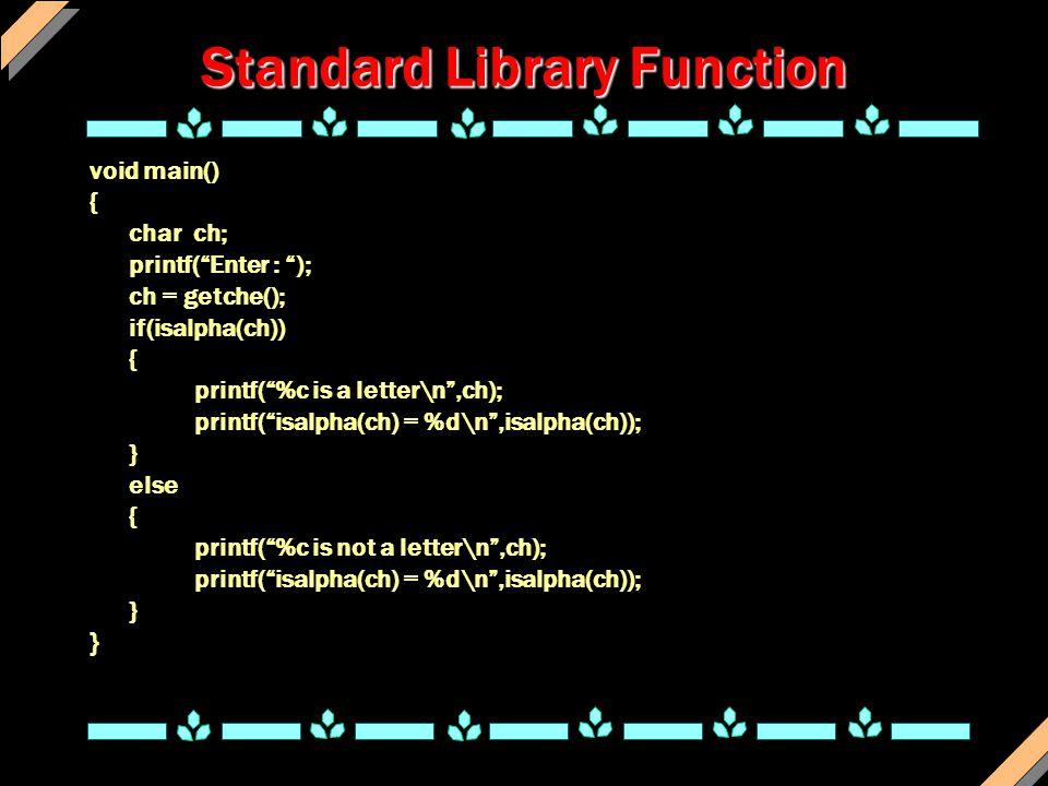 String Manipulation Function must be included Comparing 2 strings - strcmp(str1,str2); => return 0 if equal Copying a string to another string - strcpy(str1,str2); => copy str2 to str1 Concatenating 2 strings - strcat(str1,str2); => concatenate & store in str1 Finding string length - strlen(str); => return length of str