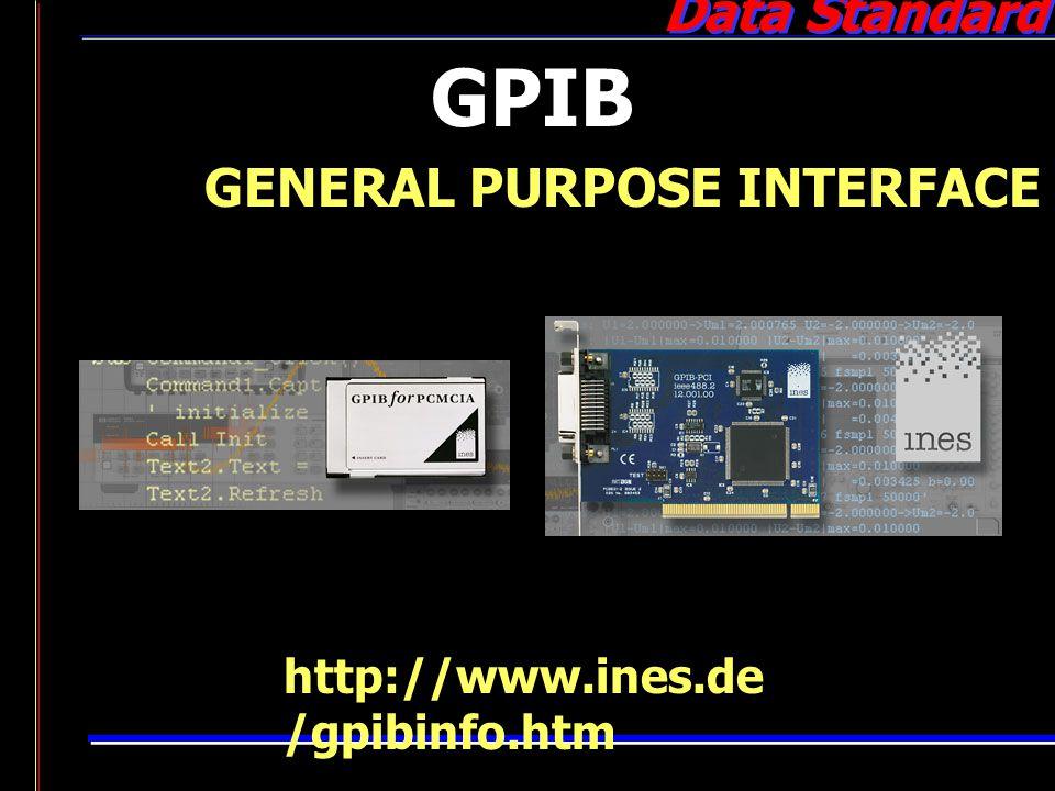 Data Standard GPIB GENERAL PURPOSE INTERFACE BUS http://www.ines.de /gpibinfo.htm