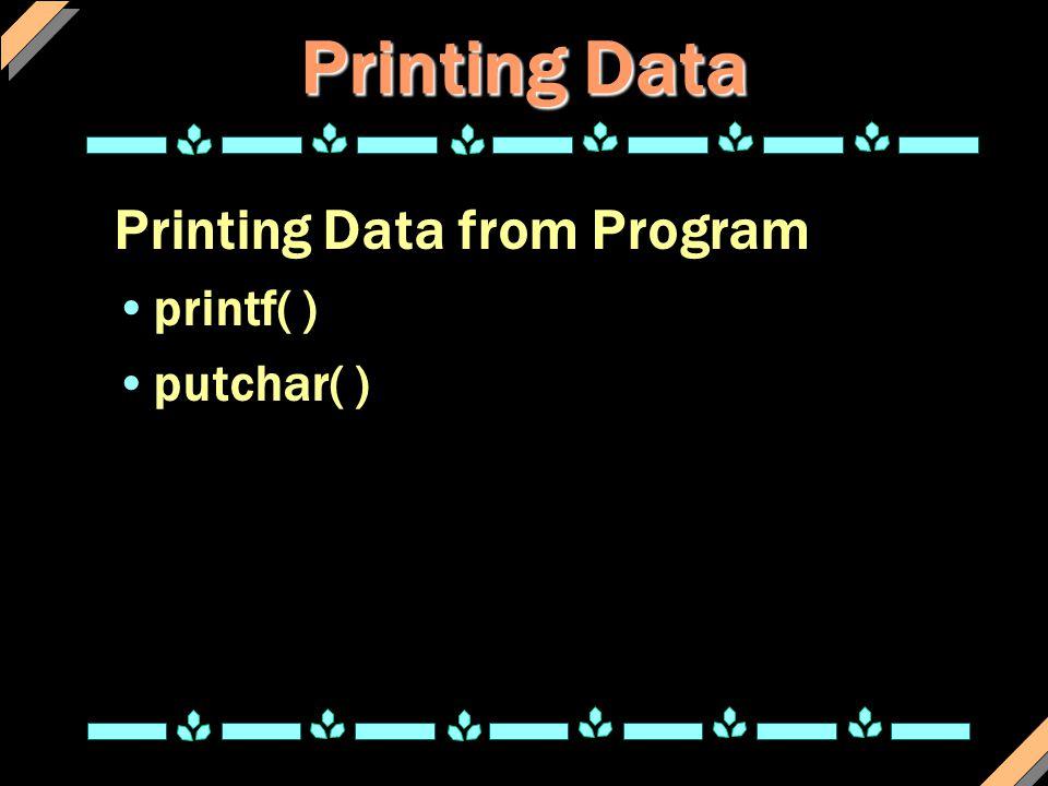 putchar( ) Function รูปแบบการใช้งานฟังก์ชั่น putchar( charVarName ) ; Ex..