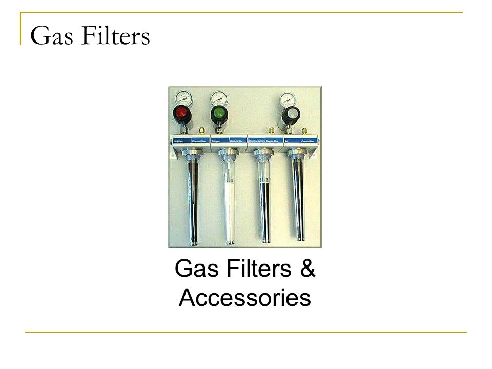 Gas Filters Gas Filters & Accessories