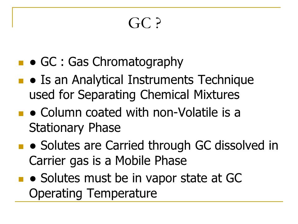 15 Purpose: To introduce the sample on to the column in the vapor state.