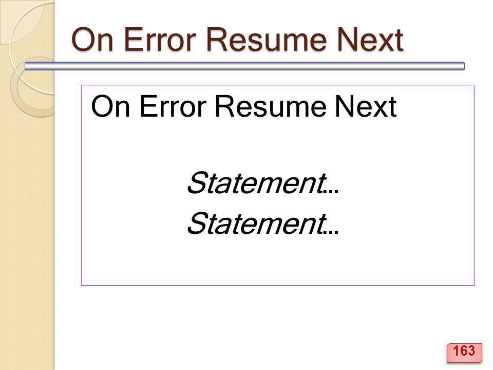 On Error Resume Next Statement… 163