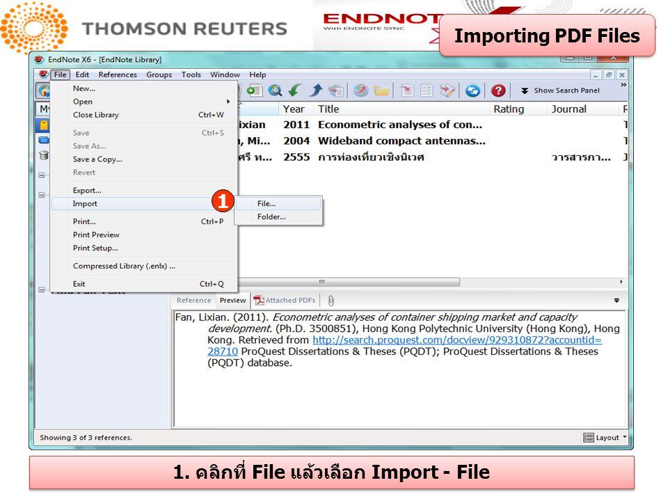 Importing PDF Files 1 1. คลิกที่ File แล้วเลือก Import - File