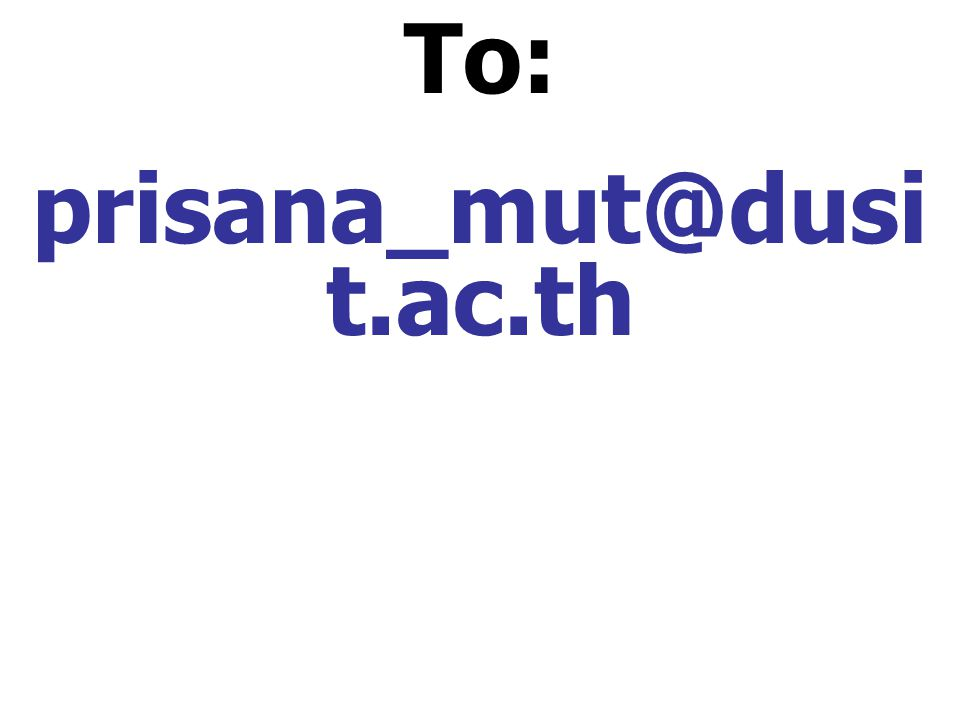 To: prisana_mut@dusi t.ac.th