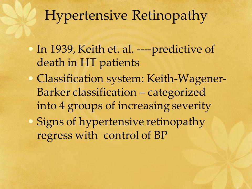 Hypertensive Retinopathy In 1939, Keith et.al.