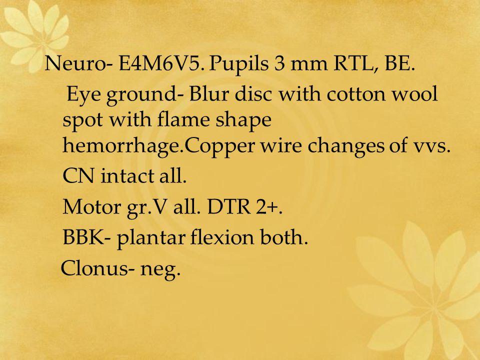 Neuro- E4M6V5.Pupils 3 mm RTL, BE.