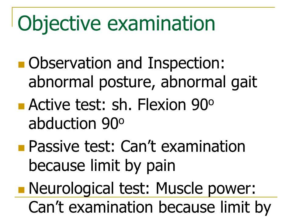 Objective examination (cont.) Neurological test: sensation: impair Palpation: tenderness point at upper trapezius, rhomboid, deltoid m.