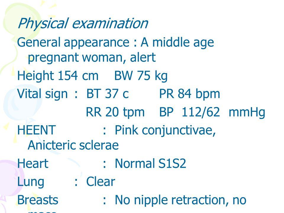 Abdomen: FH ¾ > umbilicus Presentation : vertex Position : OR FHS : 156 bpm Engagement : HE EFW : 3200 gm Extremities : No edema
