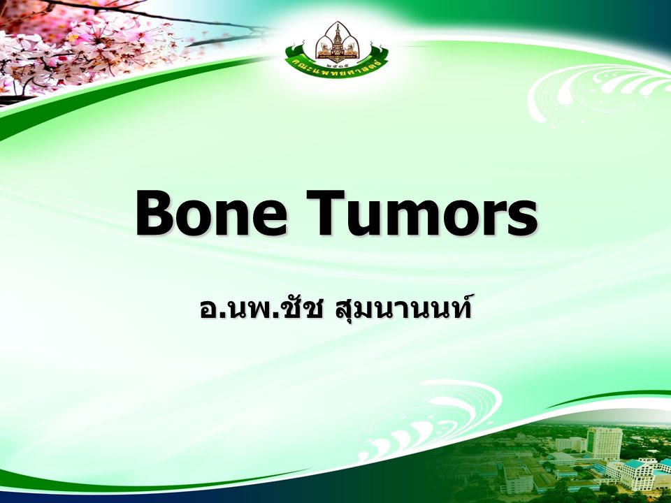 Bone Tumors Bone-forming tumors (Osteogenic tumors) Cartilage tumors Fibrogenic tumors / fibrohistiocytic tumors Ewing sarcoma / PNET Haematopoietic tumors Giant cell tumors Notochordal tumors Vascular tumors Myogenic / lipogenic / neural and epithelial tumors Tumors of undefined neoplastic nature