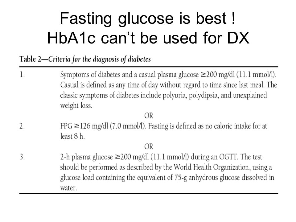 Fasting glucose is best ! HbA1c can't be used for DX