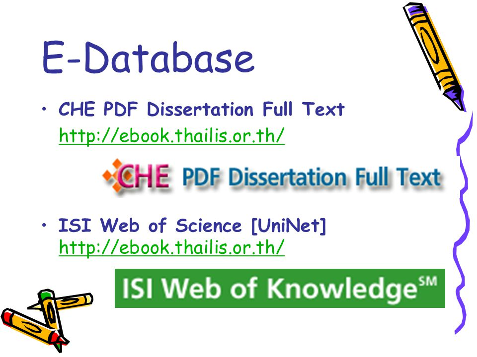 E-Database CHE PDF Dissertation Full Text http://ebook.thailis.or.th/ ISI Web of Science [UniNet] http://ebook.thailis.or.th/ http://ebook.thailis.or.