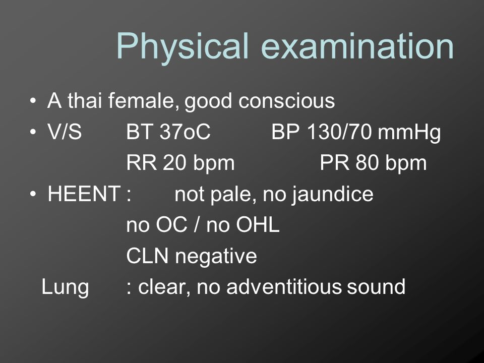 Physical examination Abdomen : soft not tender, surgical scar at low midline, no hepatosplenomegaly Ext : no edema, no PPE Neuro : E4M6V5, good orientation, memory = impair recall slow response to command/question,