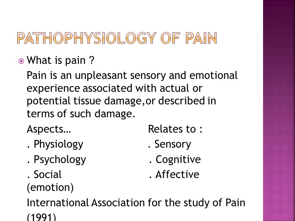  What is pain ? Pain is an unpleasant sensory and emotional experience associated with actual or potential tissue damage,or described in terms of suc
