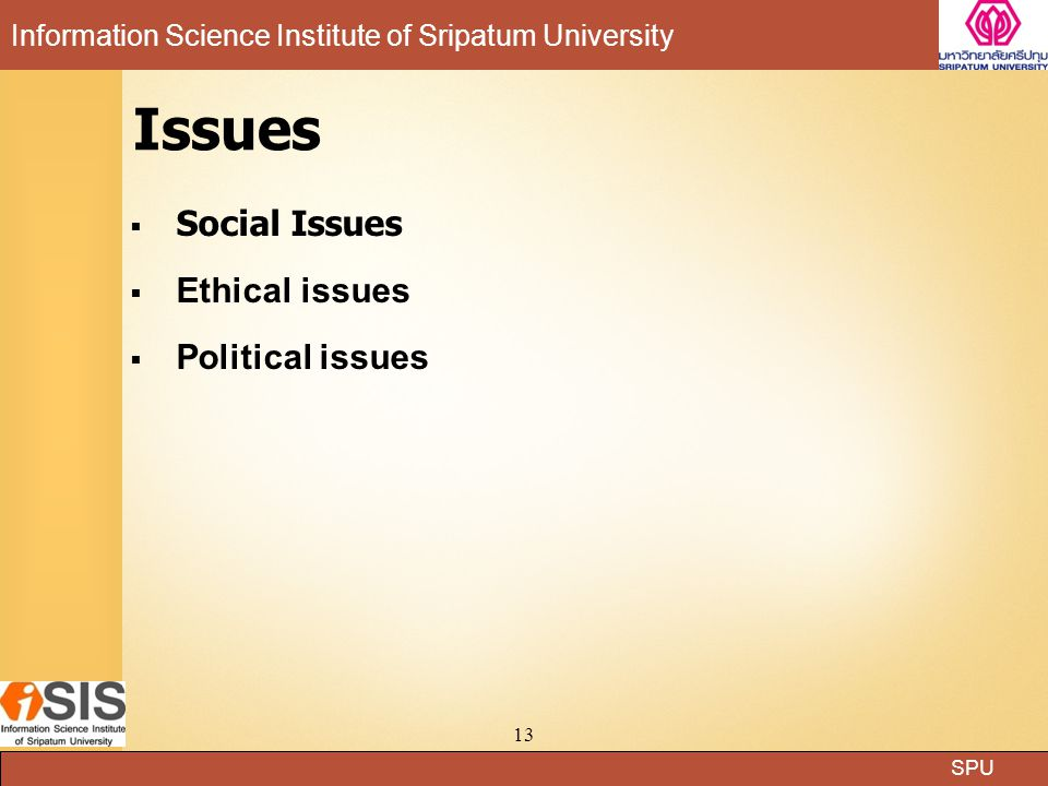SPU Information Science Institute of Sripatum University 13 Issues  Social Issues  Ethical issues  Political issues
