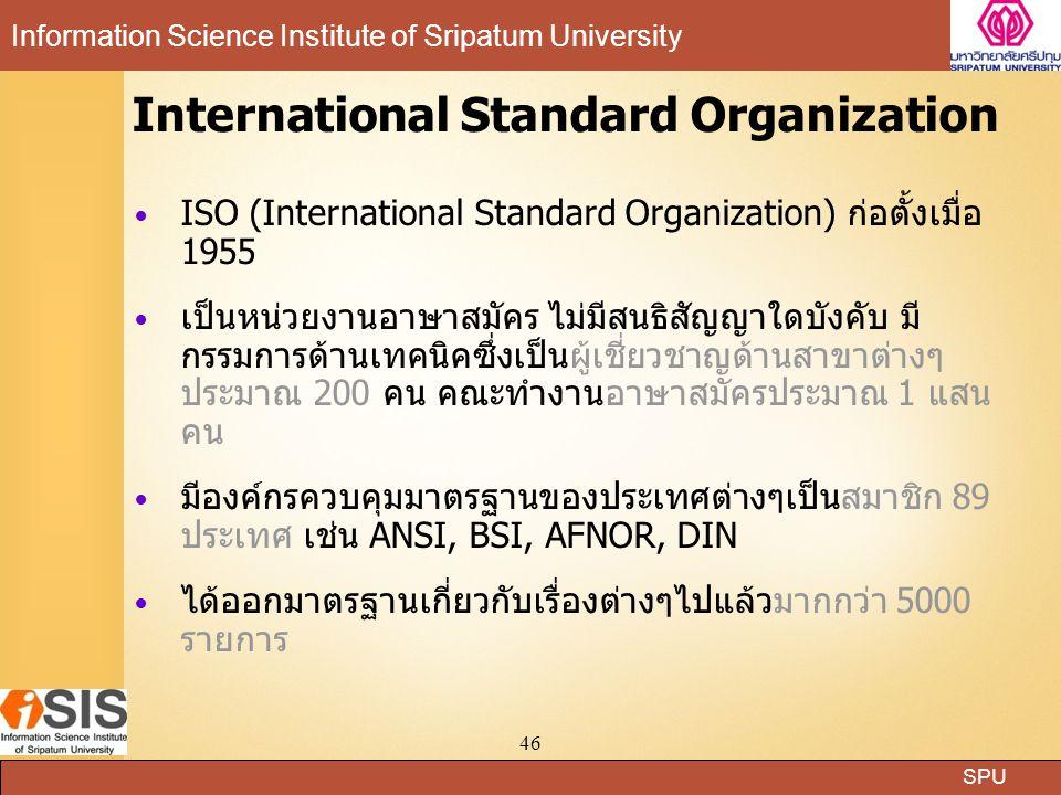 SPU Information Science Institute of Sripatum University 46 International Standard Organization ISO (International Standard Organization) ก่อตั้งเมื่อ