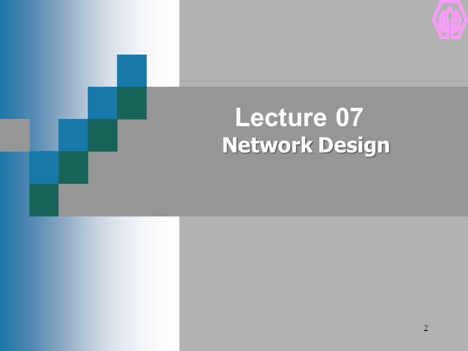 2 Network Design Lecture 07 Network Design