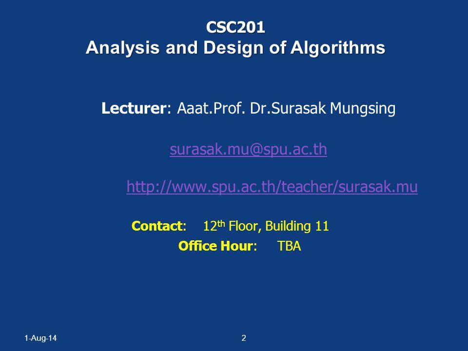 CSC201 การวิเคราะห์และออกแบบขั้นตอนวิธี Analysis and Design of Algorithms Asst.Prof. Dr.Surasak Mungsing E-mail: Surasak.mu@spu.ac.thSurasak.mu@spu.ac