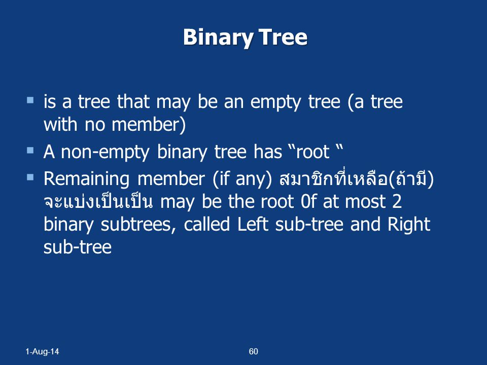 1-Aug-1459 Tree in computer science leaves root nodes branches Tree is a set with at least 1 member t one of the tree member is called root other members(if any) are subtree(s)