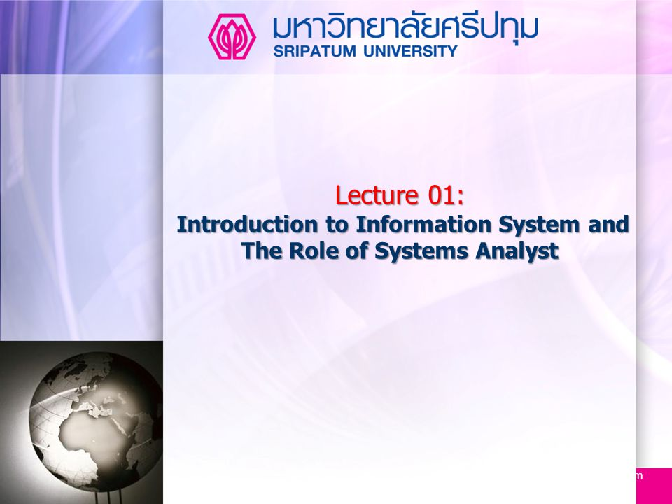 2 Aug-14 Topic  Information, Information System และ Types of systems  System Analysis and Design  Roles and Responsibilities of system analysts  Importance of system users  System Development Life Cycle  CASE Tools