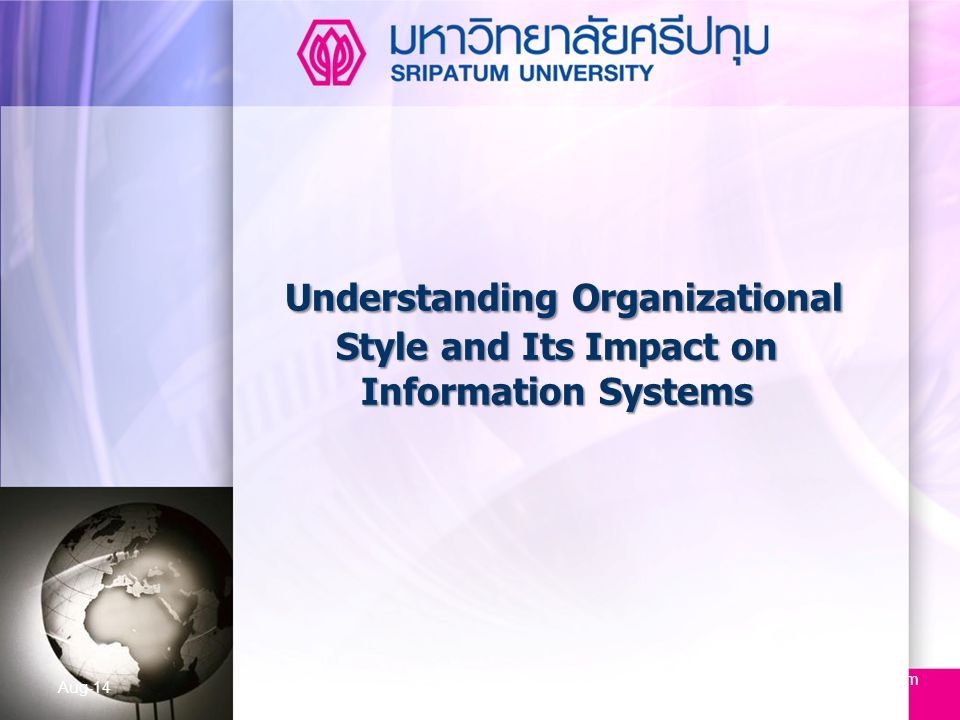 www.themegallery.com Understanding Organizational Style and Its Impact on Information Systems Aug-1435