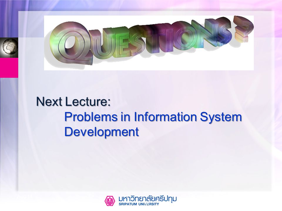 46 Aug-14 Next Lecture: Problems in Information System Development