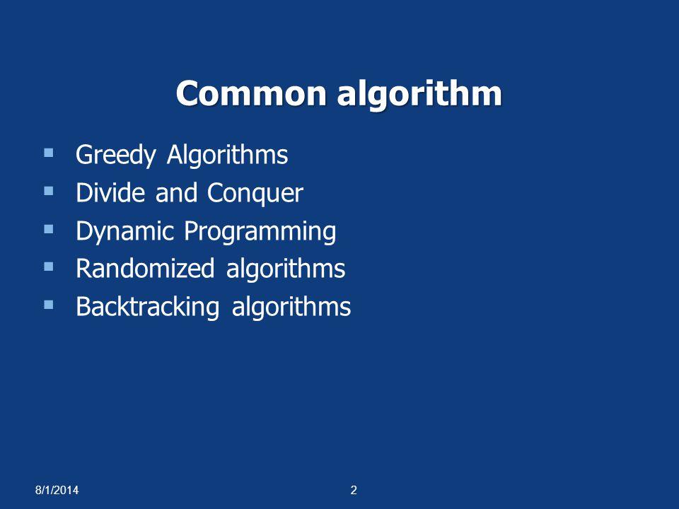 8/1/20143 Greedy Algorithms  เป็นเทคนิคที่การตัดสินใจเลือกหนทางปฏิบัติ โดยพิจารณาทางเลือกที่เห็นว่าดีที่สุดใน ขณะนั้น  หนทางปฏิบัติที่เลือกอาจเป็นเพียง Local optimum  ตัวอย่างการใช้เทคนิค Greedy Algorithm  Dijkstra's, Prim's และ Kruskal's Algorithms  ปัญหาการกำหนดงาน (Simple Scheduling Problems)  ปัญหาการบรรจุ (Approximate Bin Packing)